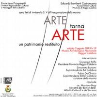 """La mostra """"Arte torna arte"""" inaugurata il 3 agosto dal ministro Bray"""